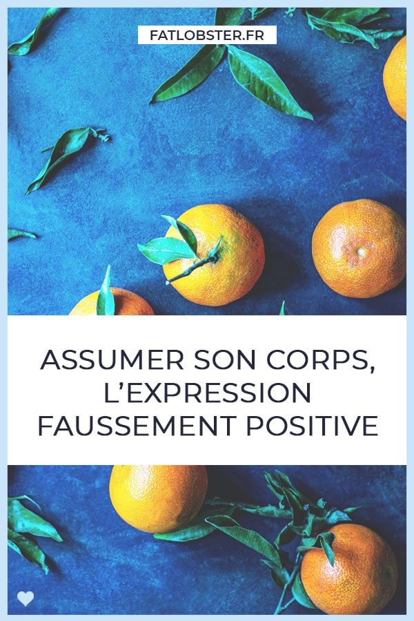 Assumer son corps, l'expression faussement positive