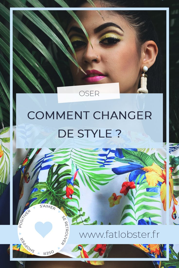 Le guide pour changer de style - Fat Lobster