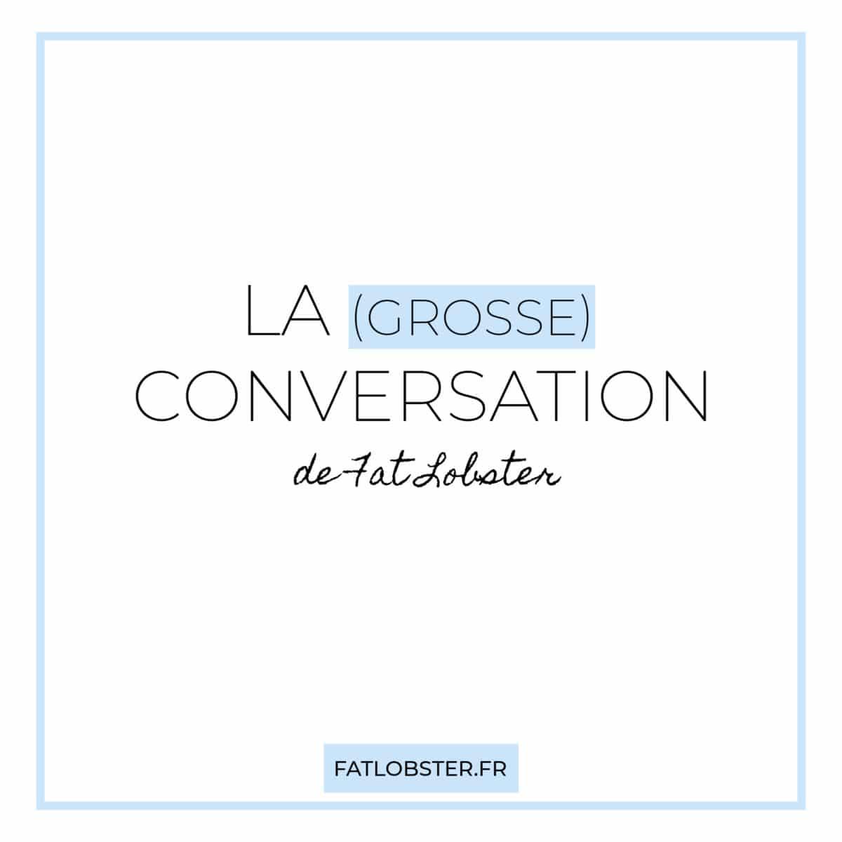 Bande Annonce pour La Grosse Conversation