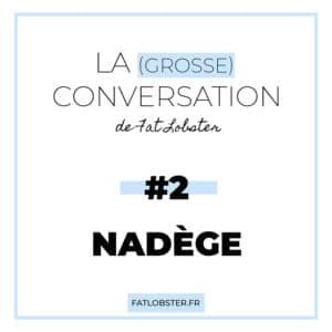 grosse-conversation-nadege
