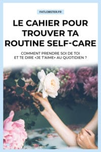 Comment trouver sa routine self-care et se sentir bien dans sa peau ?