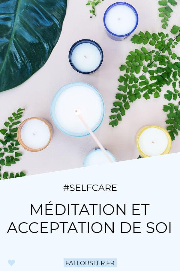 La méditation de pleine conscience et l'acceptation de soi.