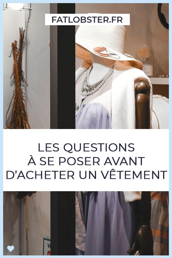 Les questions à se poser avant d'acheter un vêtement pour trouver son style